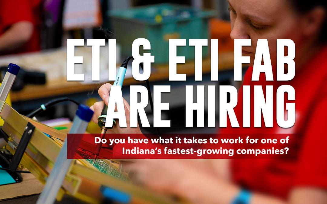 ETI & ETI Fab Are Hiring